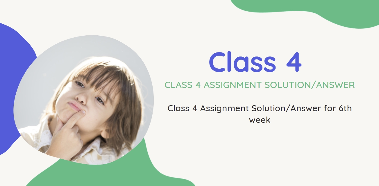 Class 4 Assignment for 6th week all subject